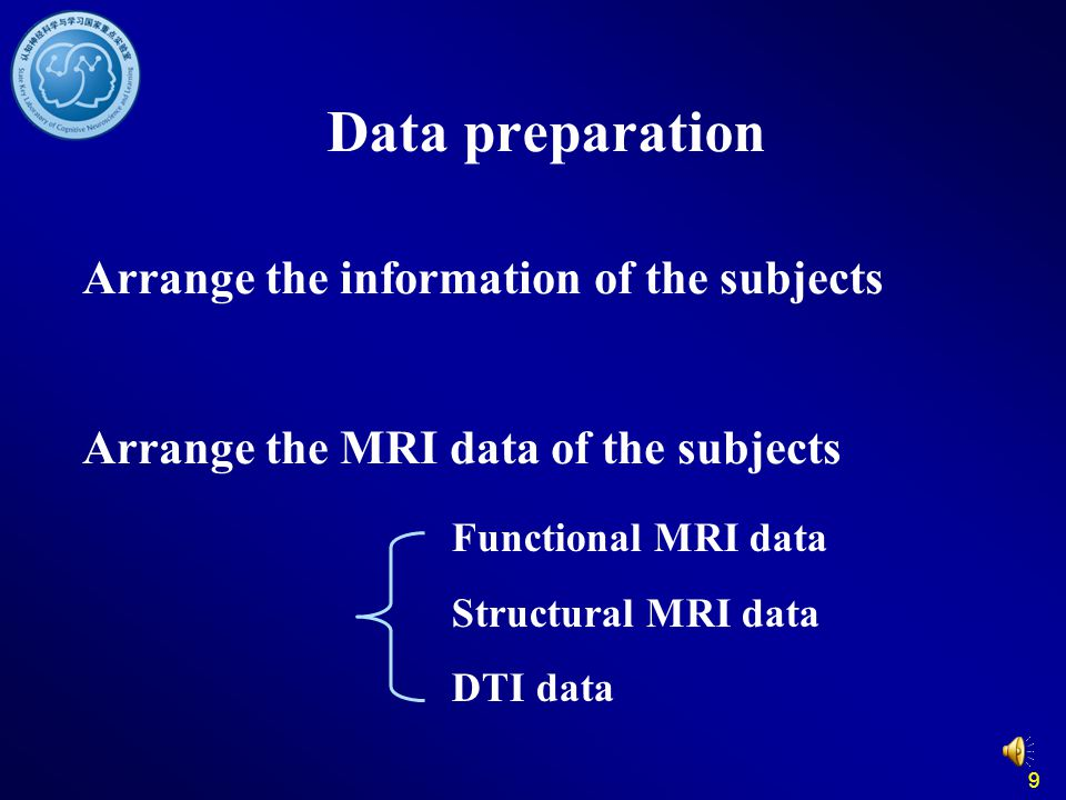 Data preparation Arrange the information of the subjects