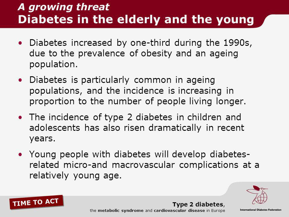 A growing threat Diabetes in the elderly and the young