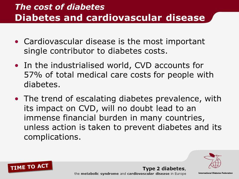 The cost of diabetes Diabetes and cardiovascular disease