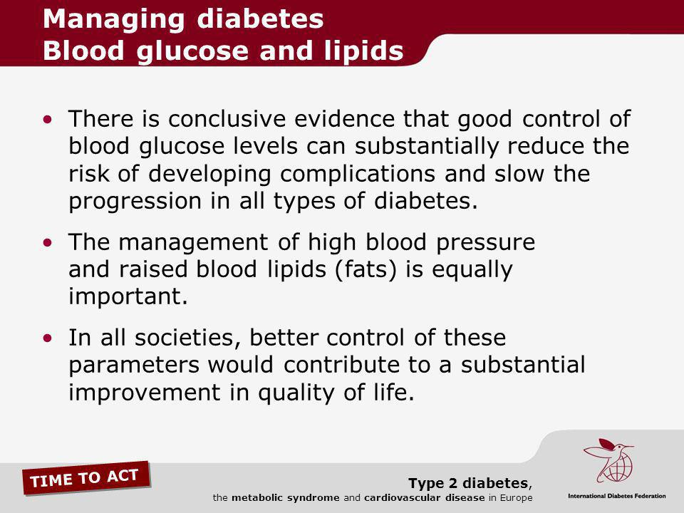 Managing diabetes Blood glucose and lipids