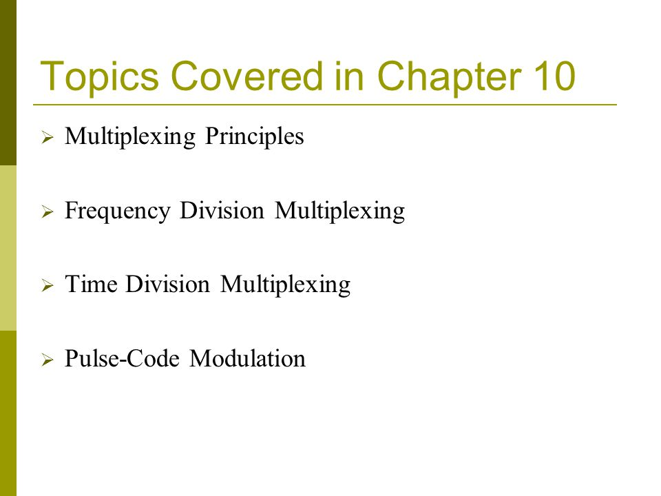 Topics Covered in Chapter 10