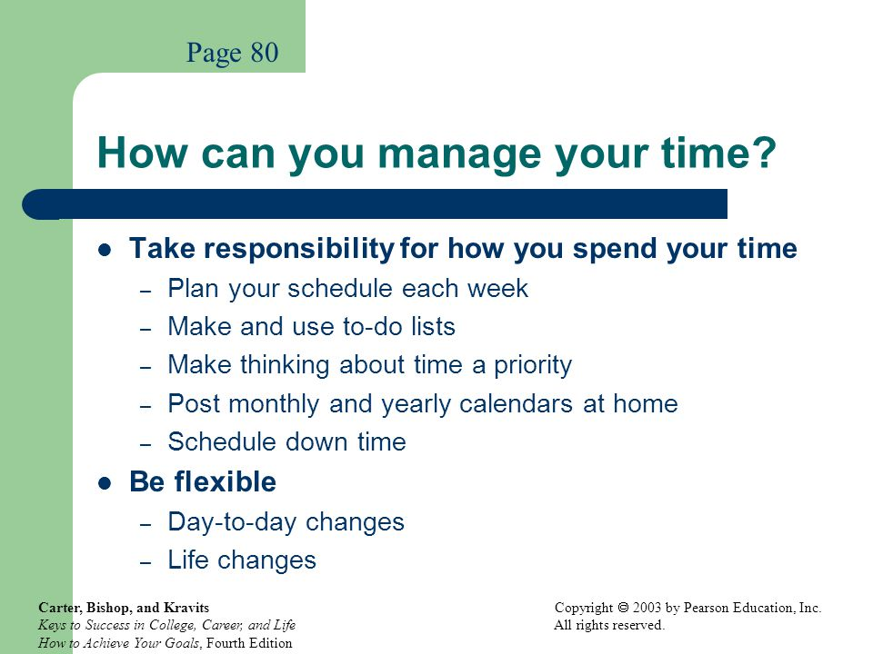 How can you manage your time