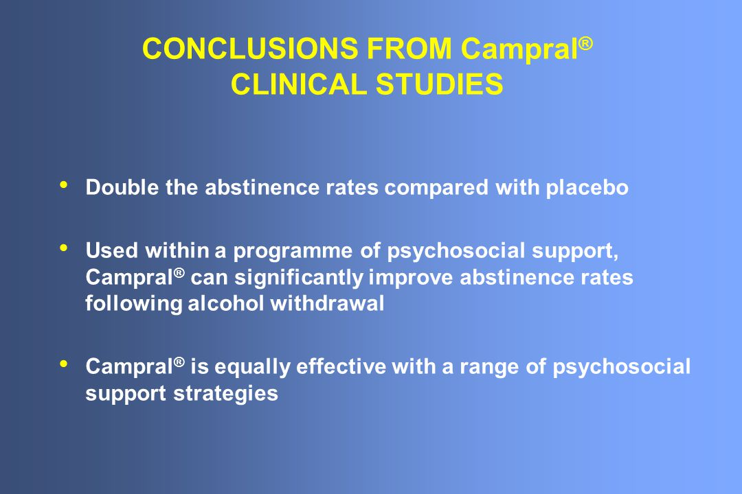 CONCLUSIONS FROM Campral® CLINICAL STUDIES