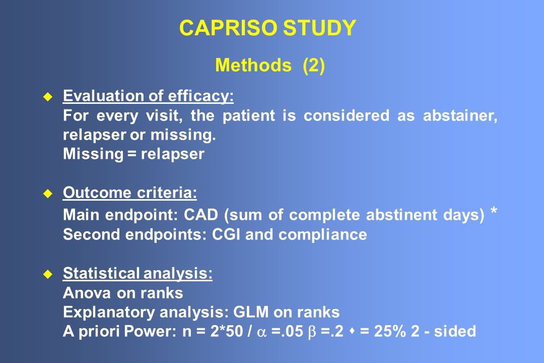 CAPRISO STUDY Methods (2) Evaluation of efficacy: