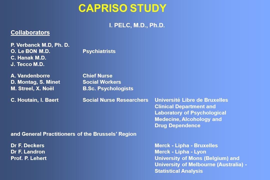 CAPRISO STUDY I. PELC, M.D., Ph.D. Collaborators