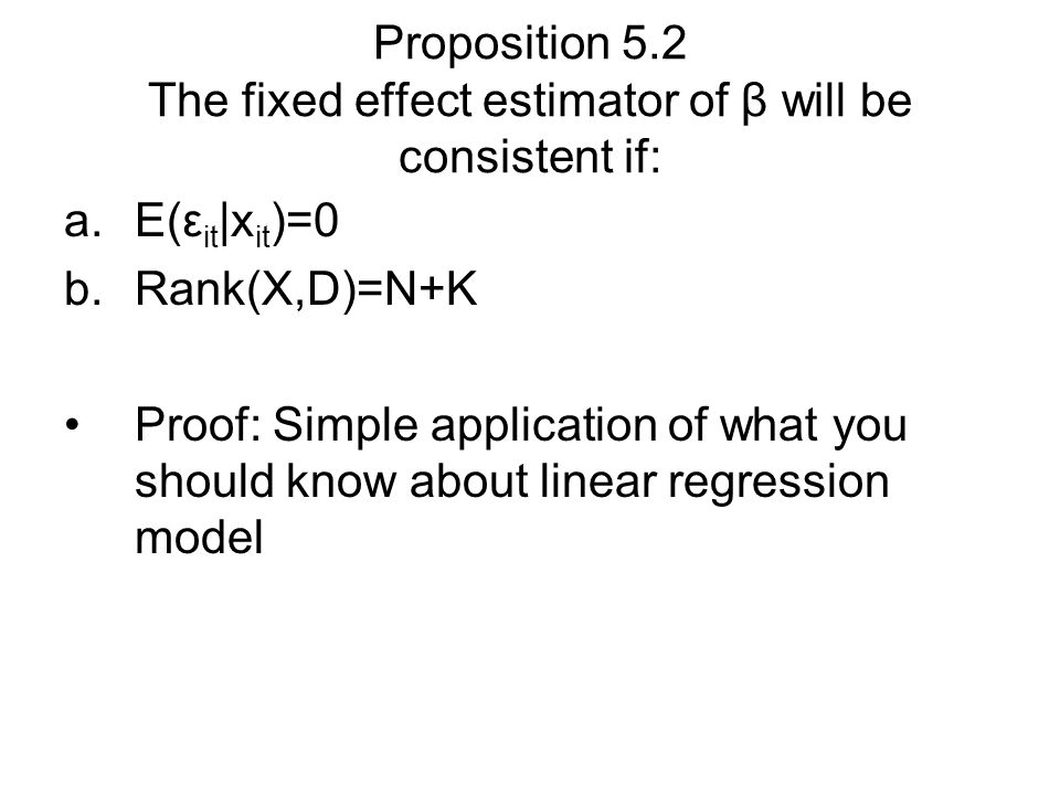 Proposition 5.2 The fixed effect estimator of β will be consistent if:
