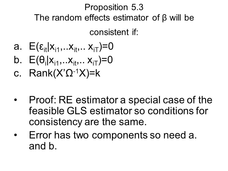 Proposition 5.3 The random effects estimator of β will be consistent if: