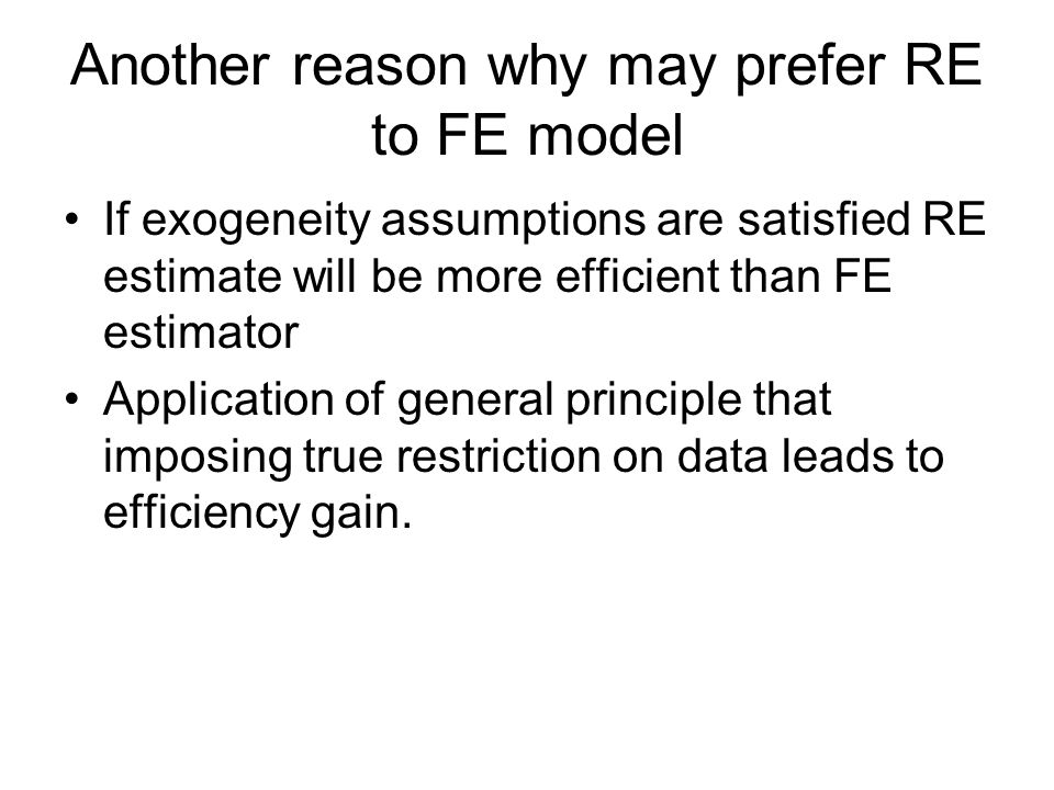 Another reason why may prefer RE to FE model