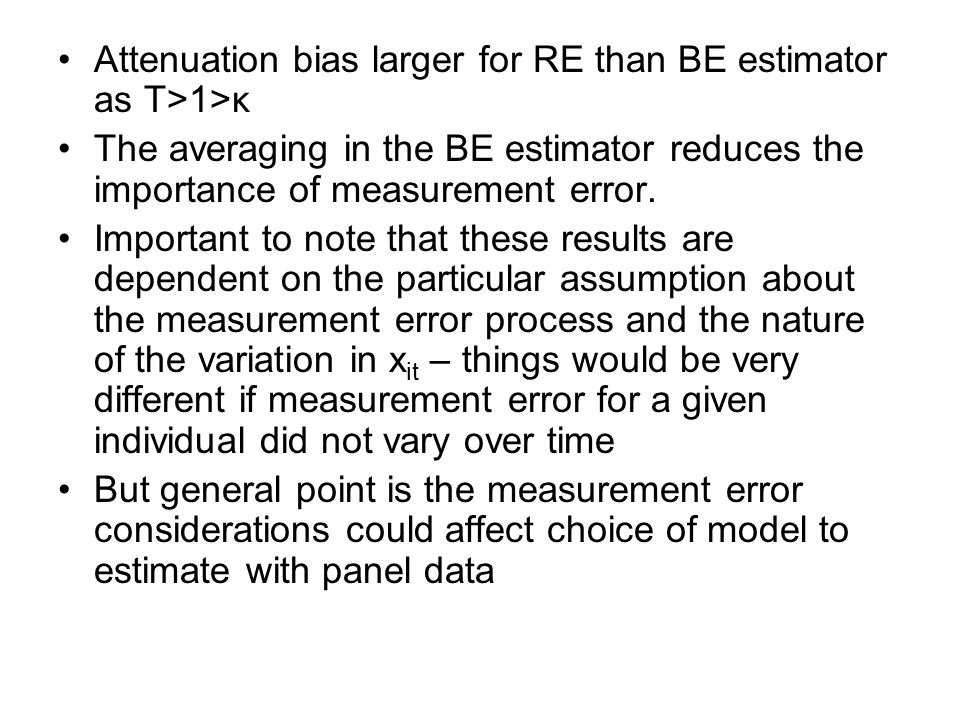Attenuation bias larger for RE than BE estimator as T>1>κ