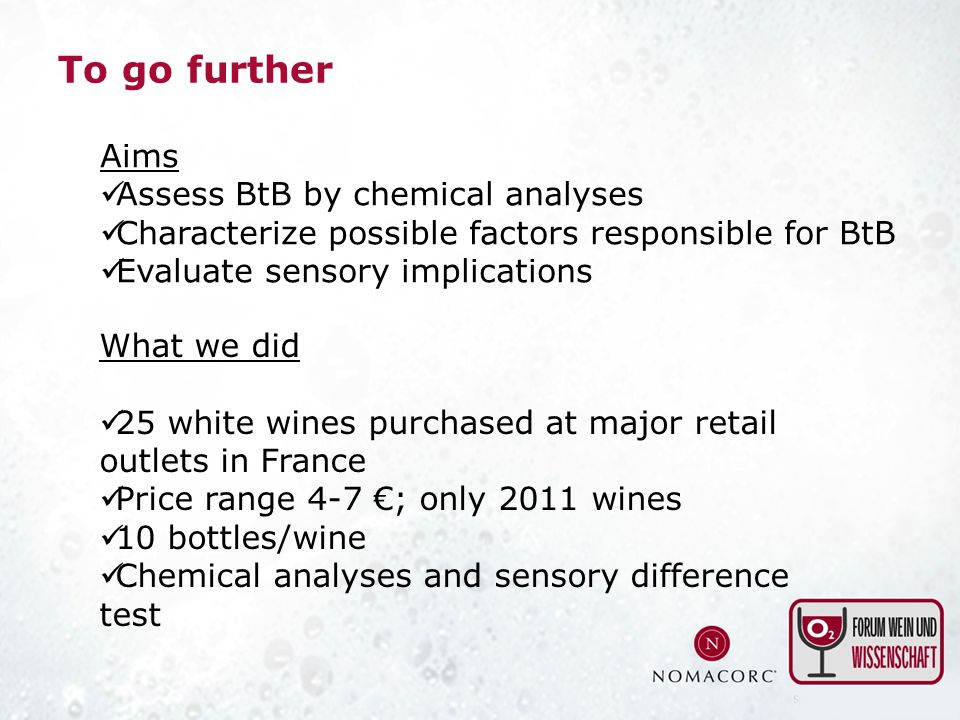 To go further Aims Assess BtB by chemical analyses