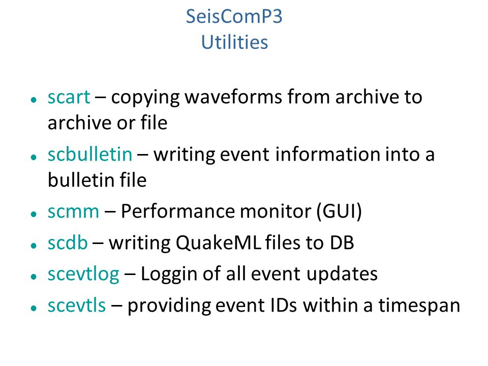 SeisComP3 Utilities. scart – copying waveforms from archive to archive or file. scbulletin – writing event information into a bulletin file.