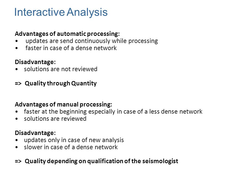 Interactive Analysis Advantages of automatic processing: