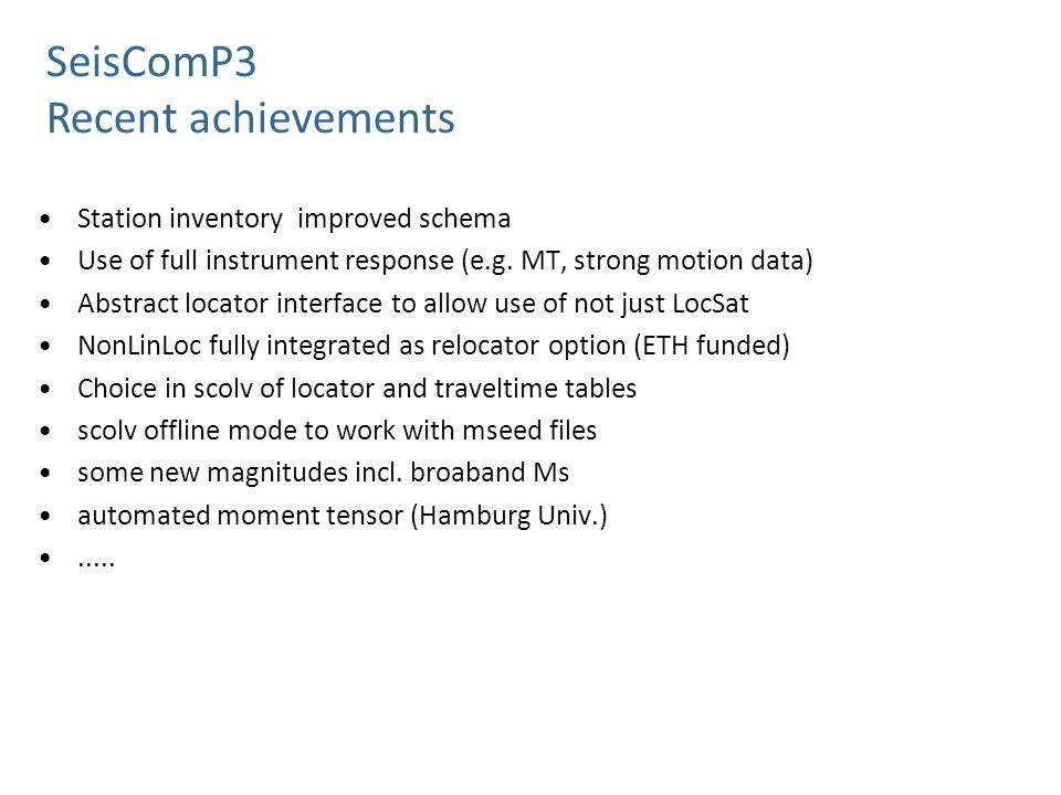 SeisComP3 Recent achievements Station inventory improved schema