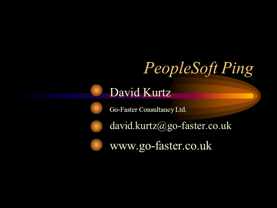PeopleSoft Ping David Kurtz www.go-faster.co.uk