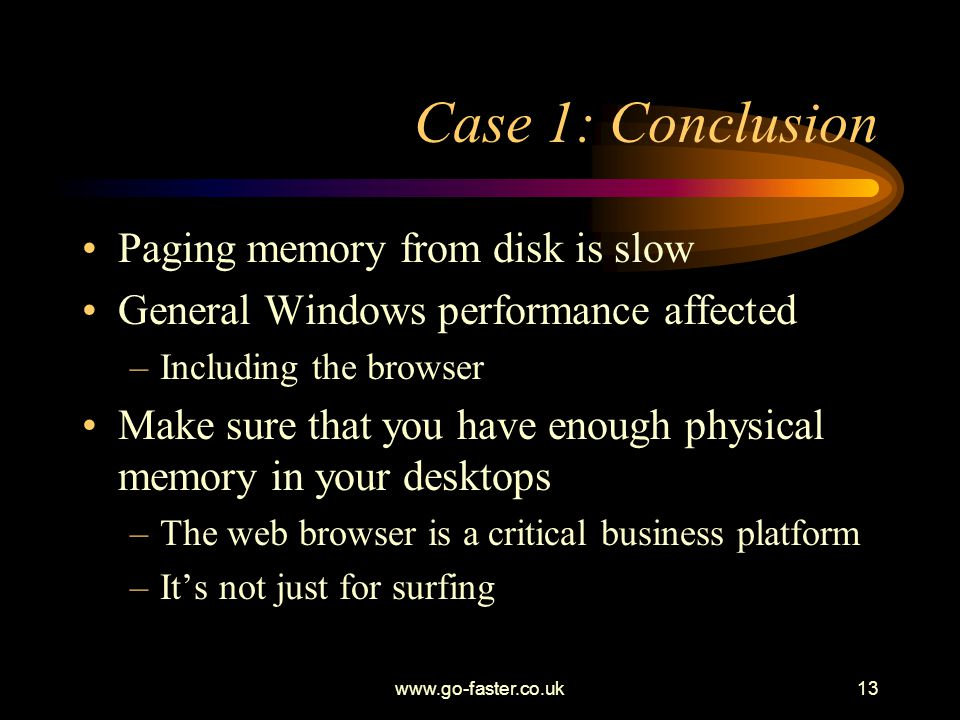 Case 1: Conclusion Paging memory from disk is slow