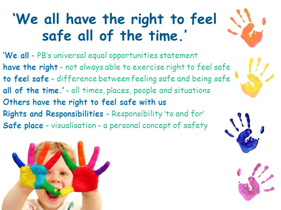 'We all have the right to feel safe all of the time.'