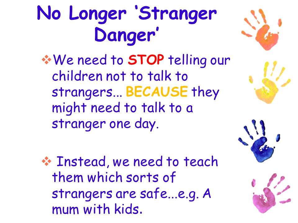 No Longer 'Stranger Danger'
