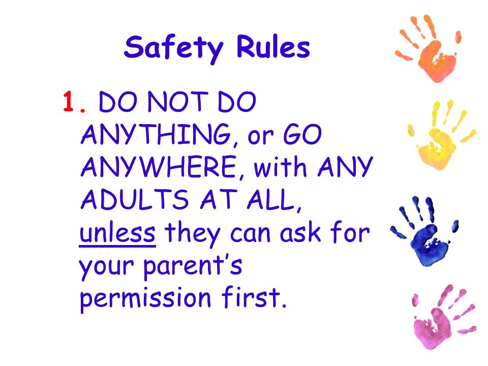 Safety Rules 1.