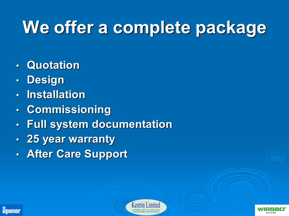 We offer a complete package