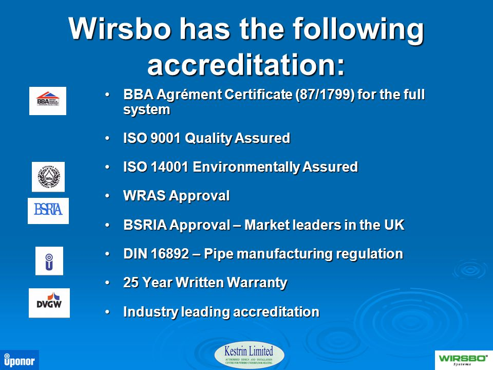 Wirsbo has the following accreditation:
