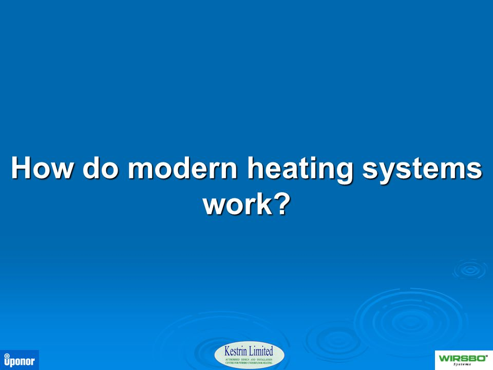 How do modern heating systems work