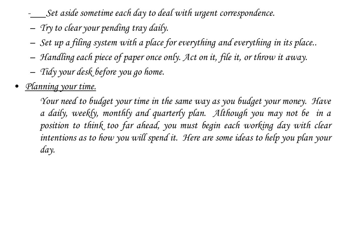 - Set aside sometime each day to deal with urgent correspondence.