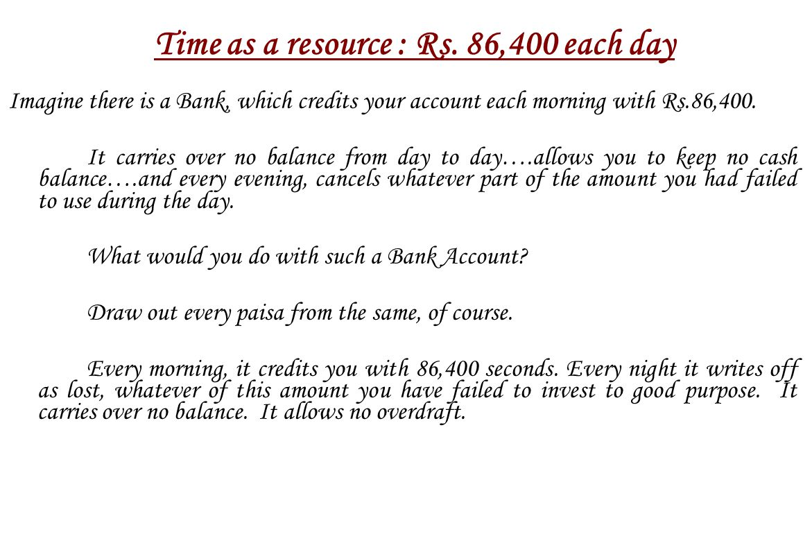 Time as a resource : Rs. 86,400 each day