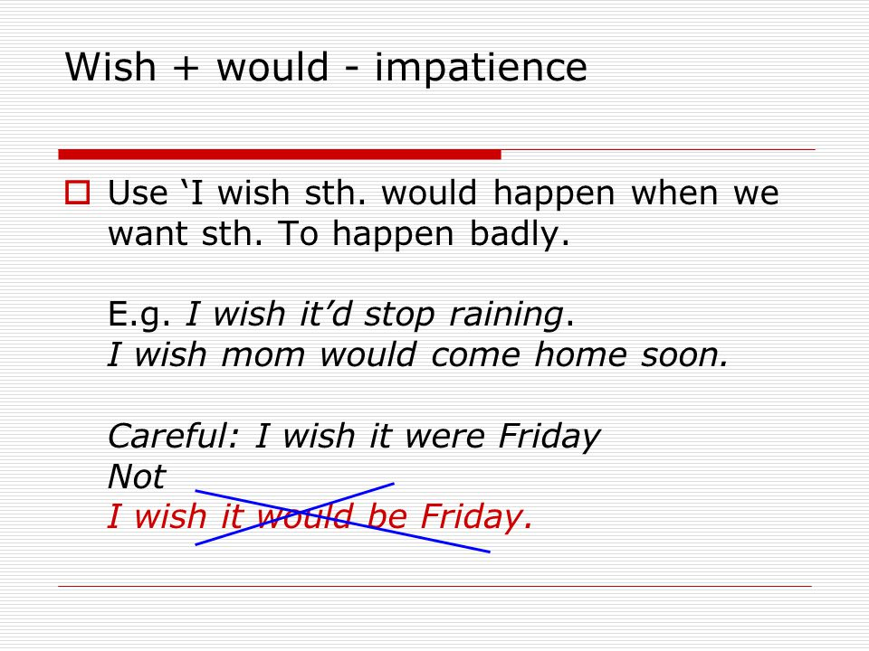 Wish + would - impatience
