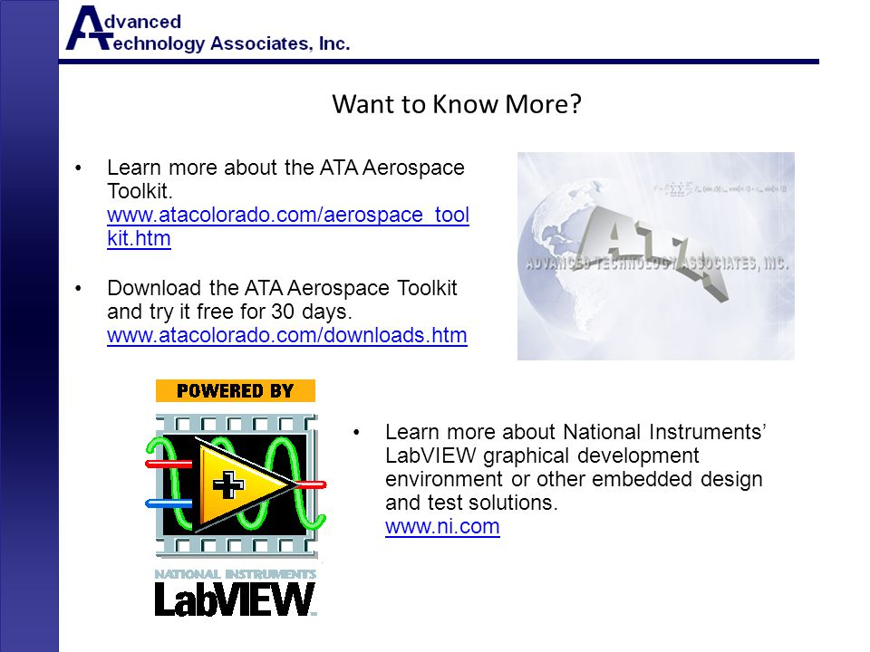 Want to Know More Learn more about the ATA Aerospace Toolkit. www.atacolorado.com/aerospace_tool kit.htm.