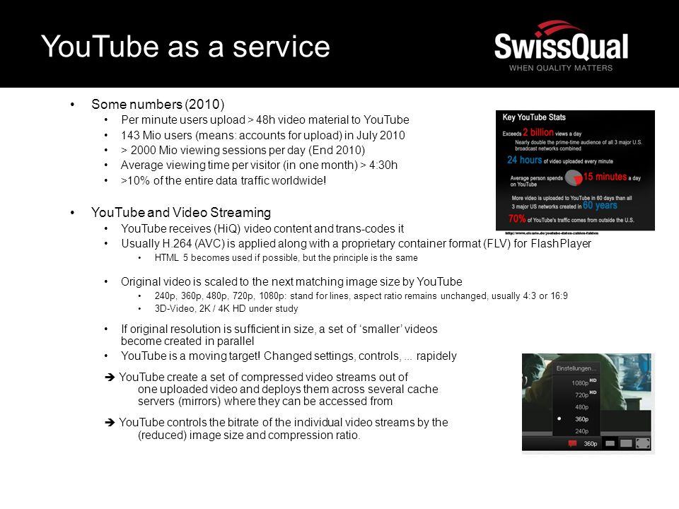 YouTube as a service Some numbers (2010) YouTube and Video Streaming