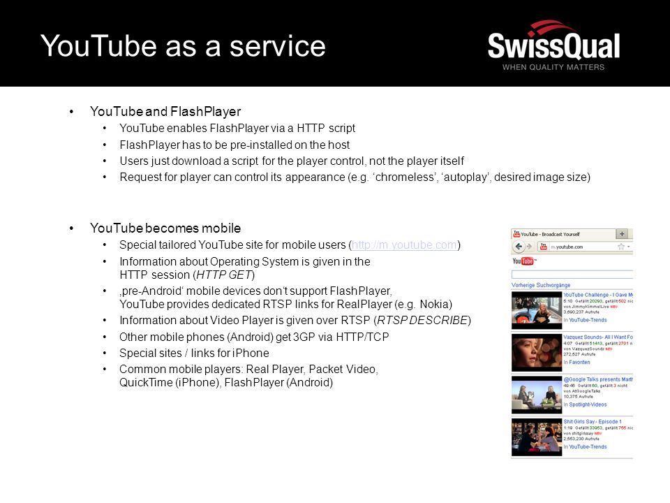 YouTube as a service YouTube and FlashPlayer YouTube becomes mobile