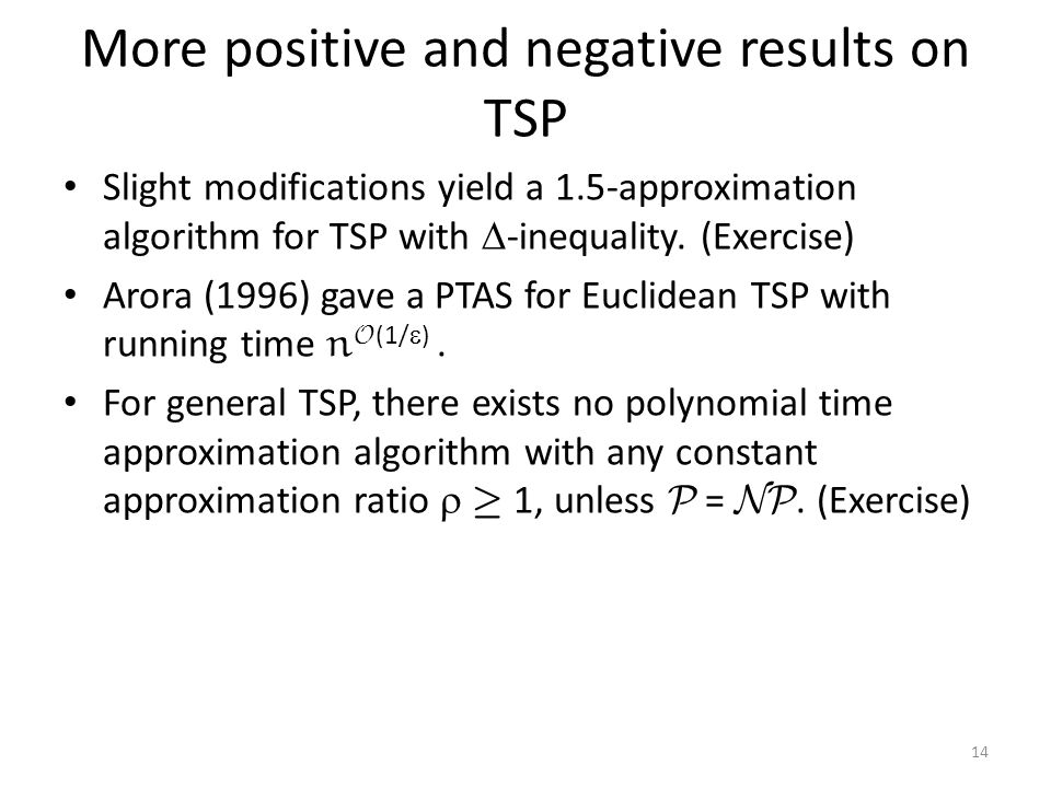 More positive and negative results on TSP