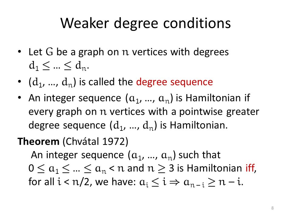 Weaker degree conditions