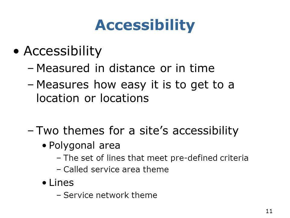 Accessibility Accessibility Measured in distance or in time