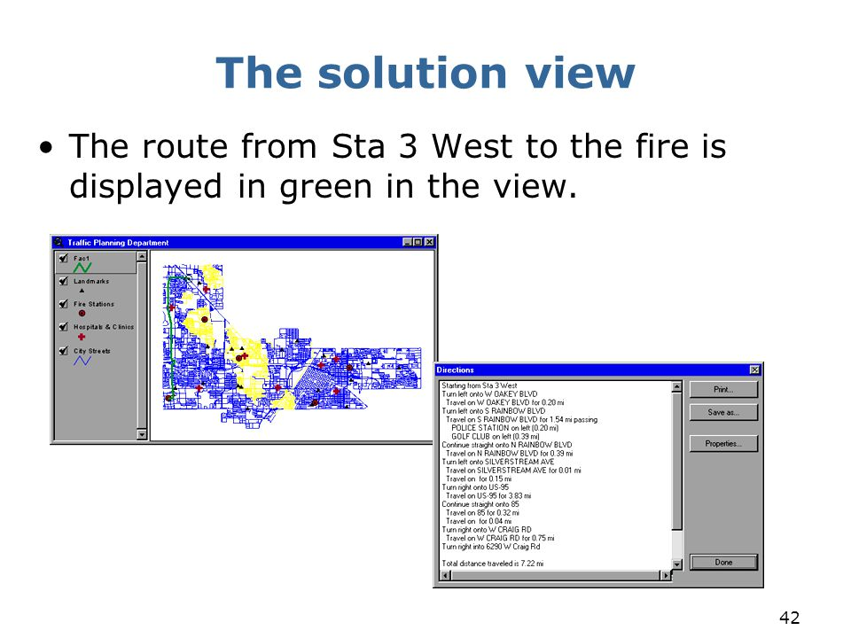 The solution view The route from Sta 3 West to the fire is displayed in green in the view.