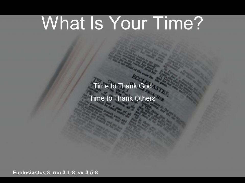 What Is Your Time Time to Thank God Time to Thank Others