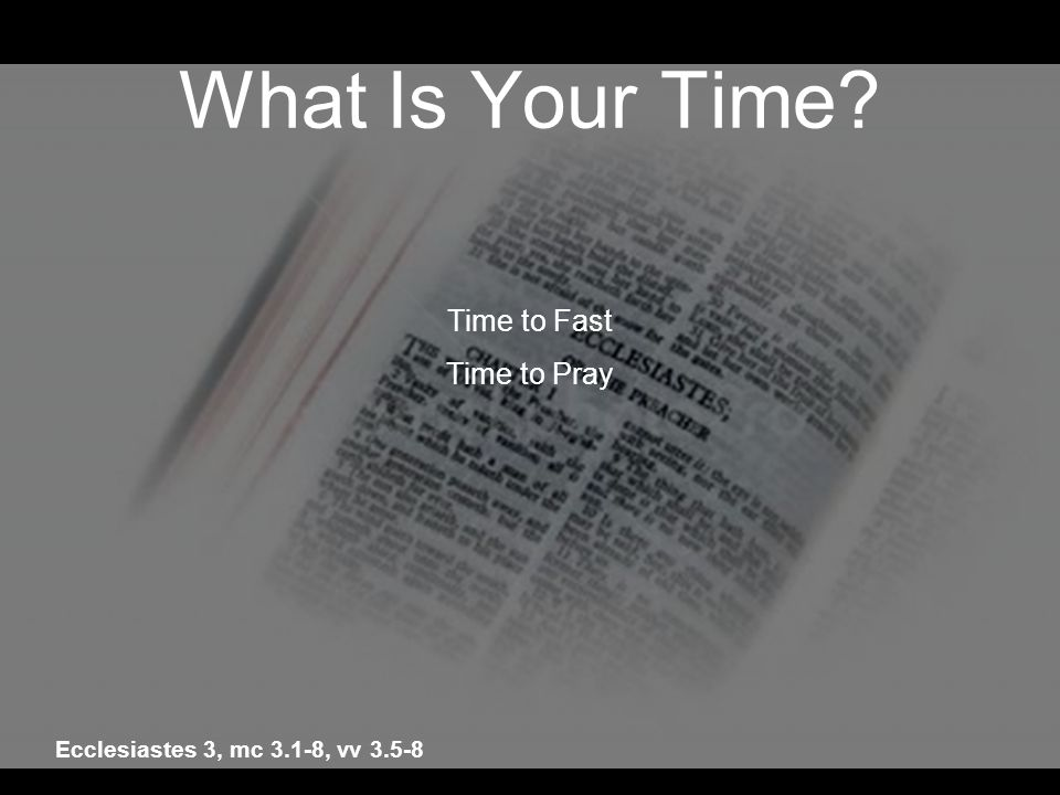 What Is Your Time Time to Fast Time to Pray