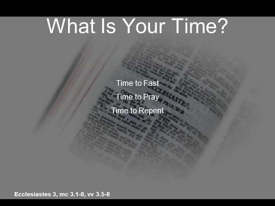 What Is Your Time Time to Fast Time to Pray Time to Repent