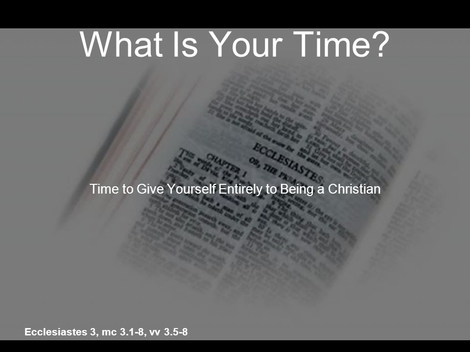 Time to Give Yourself Entirely to Being a Christian