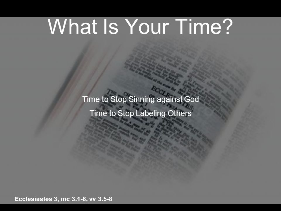 What Is Your Time Time to Stop Sinning against God