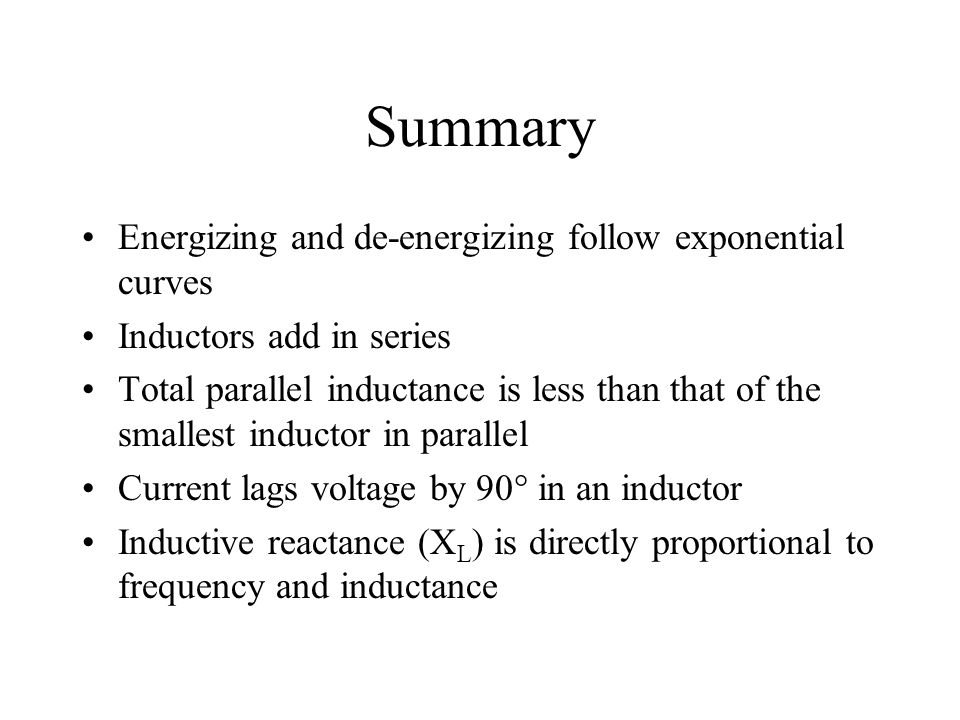Summary Energizing and de-energizing follow exponential curves