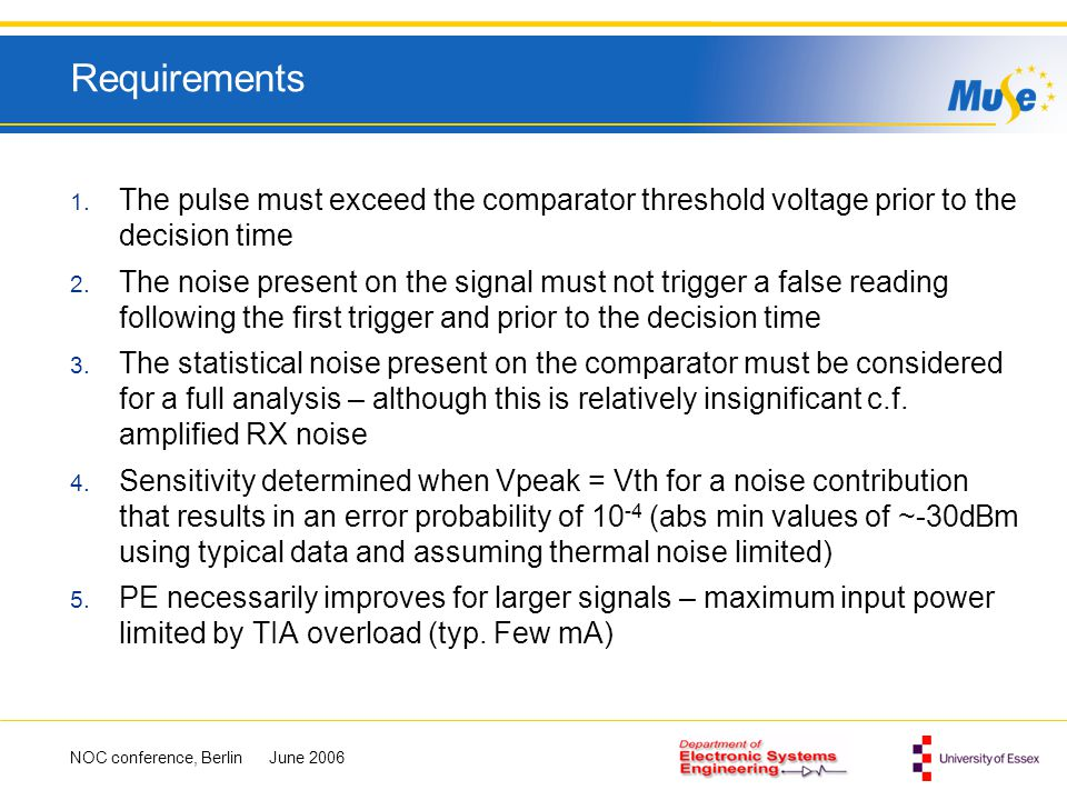 Requirements The pulse must exceed the comparator threshold voltage prior to the decision time.