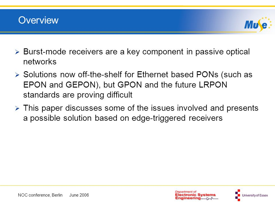 Overview Burst-mode receivers are a key component in passive optical networks.