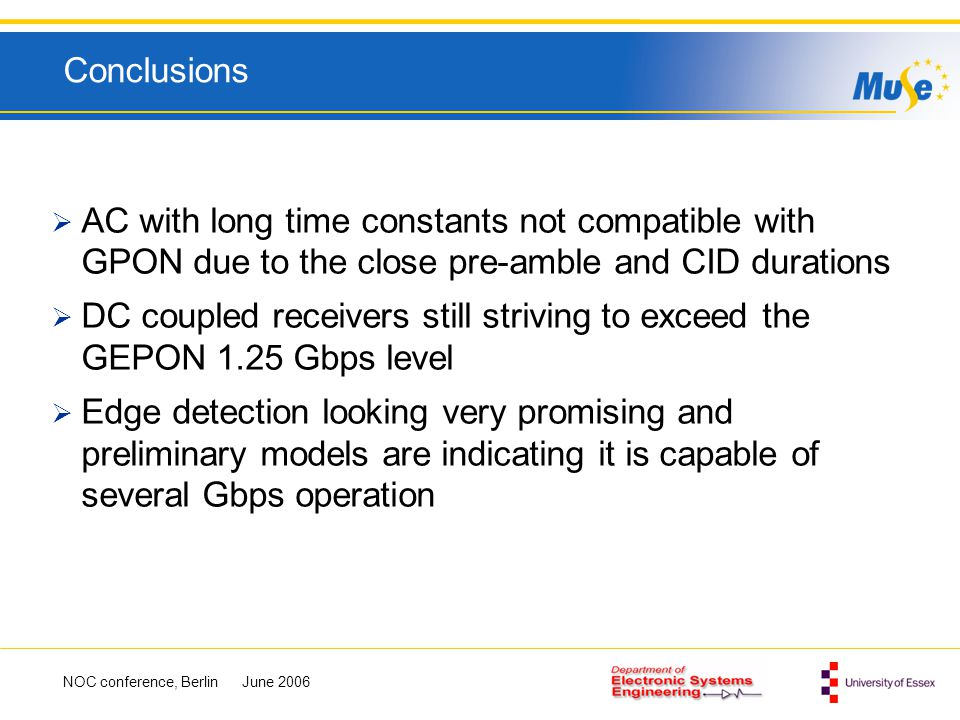Conclusions AC with long time constants not compatible with GPON due to the close pre-amble and CID durations.