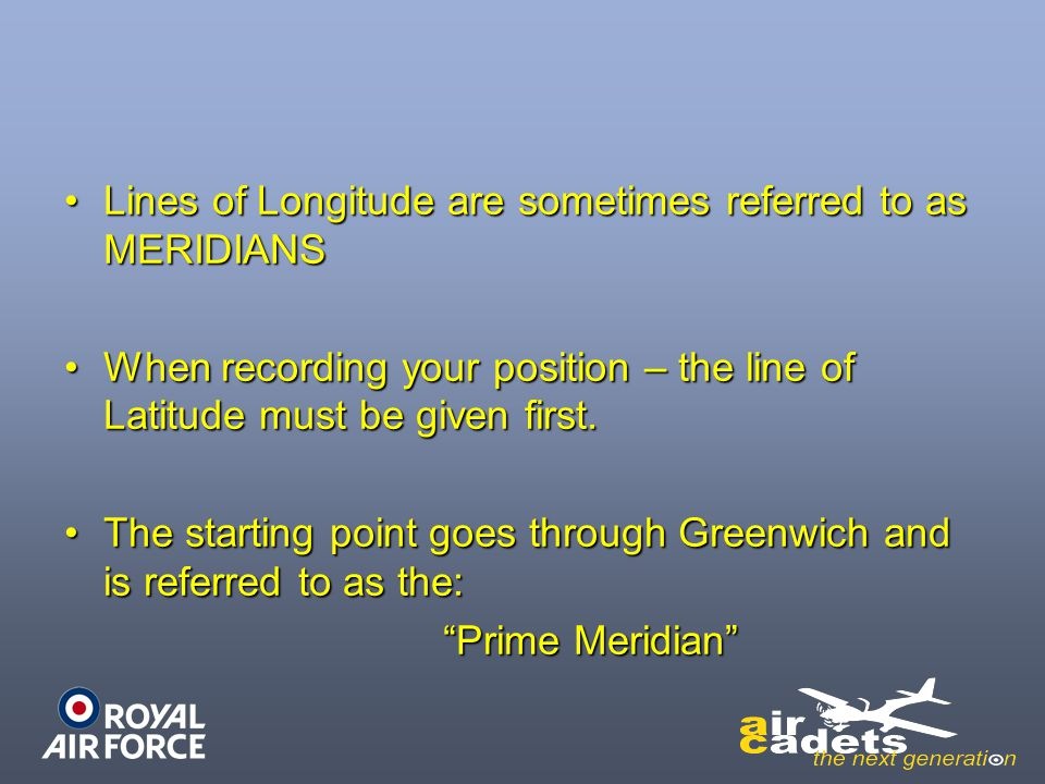 Lines of Longitude are sometimes referred to as MERIDIANS