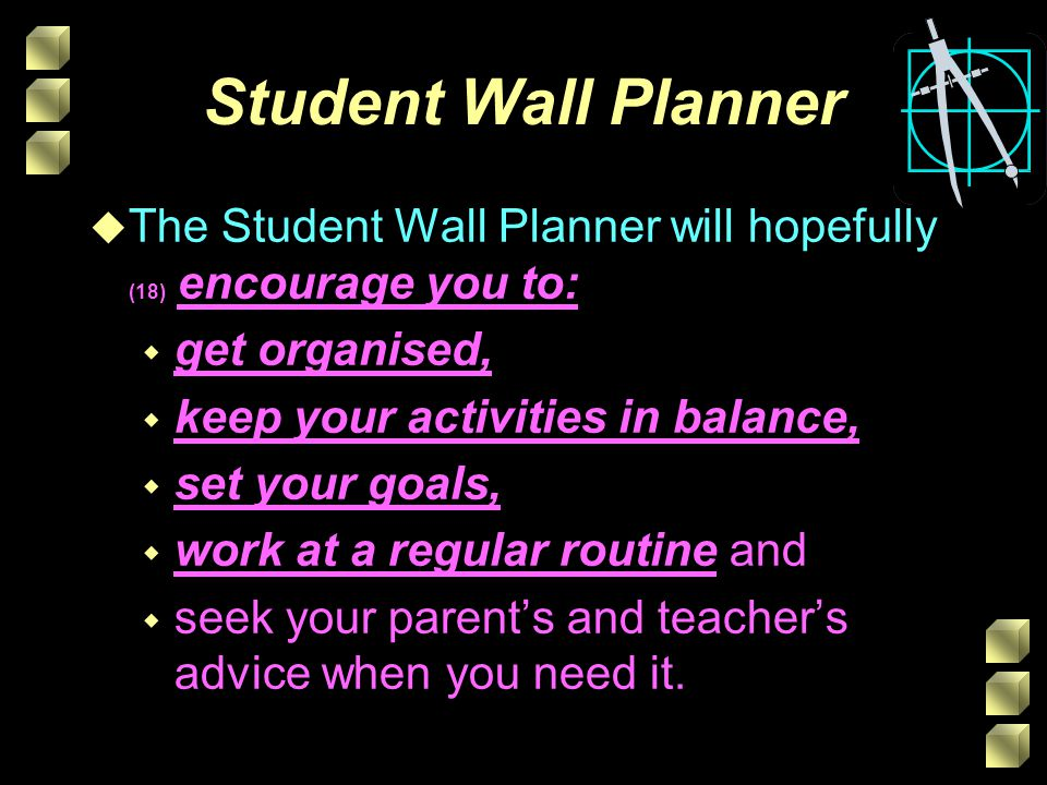 Student Wall Planner The Student Wall Planner will hopefully (18) encourage you to: get organised,