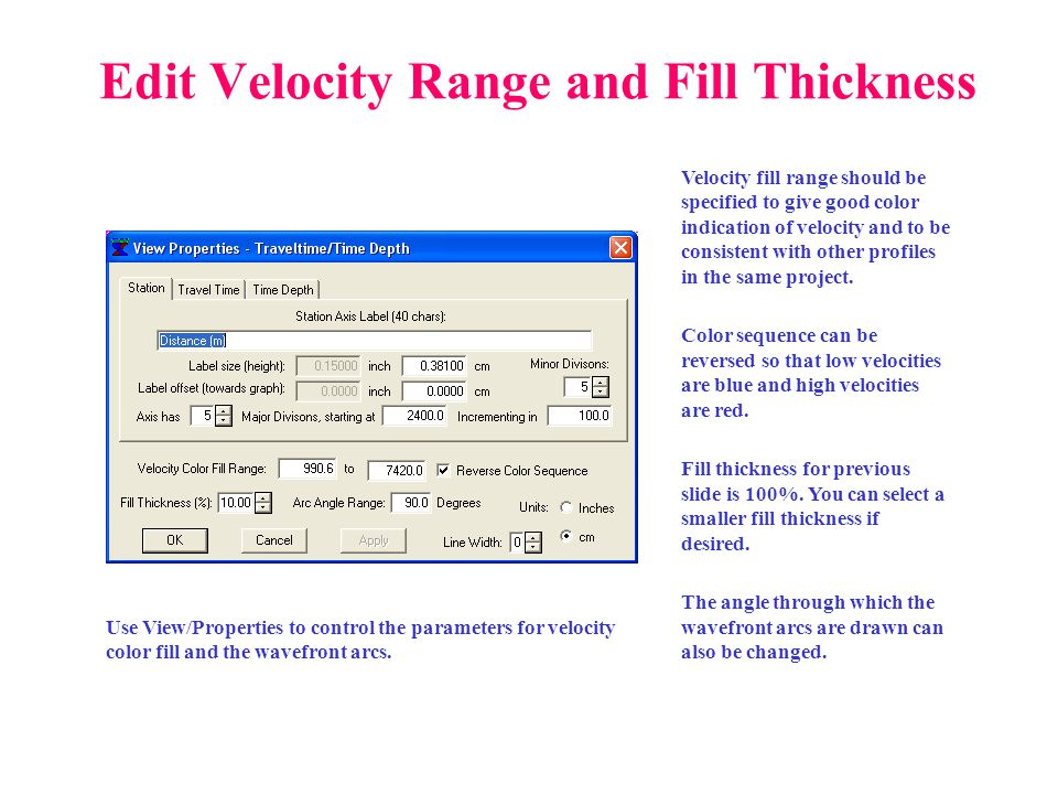 Edit Velocity Range and Fill Thickness