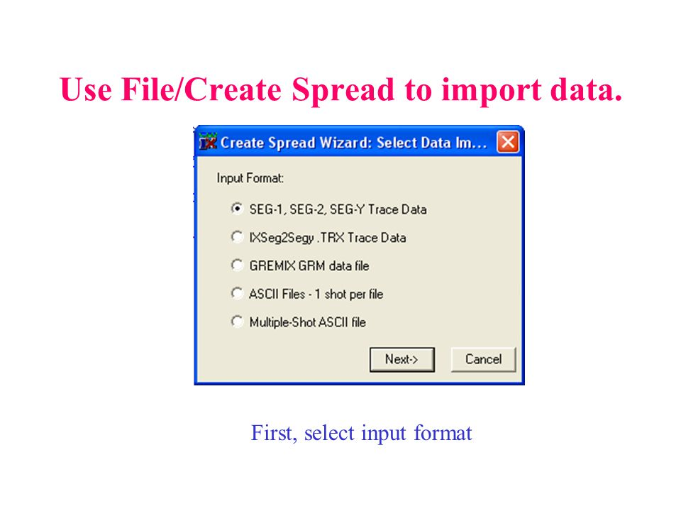 Use File/Create Spread to import data.