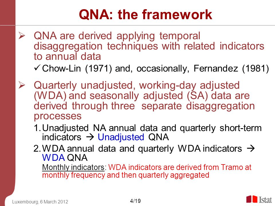 QNA: the framework QNA are derived applying temporal disaggregation techniques with related indicators to annual data.