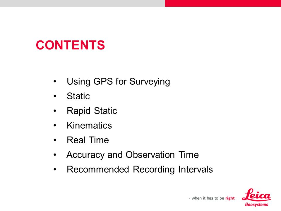 CONTENTS Using GPS for Surveying Static Rapid Static Kinematics